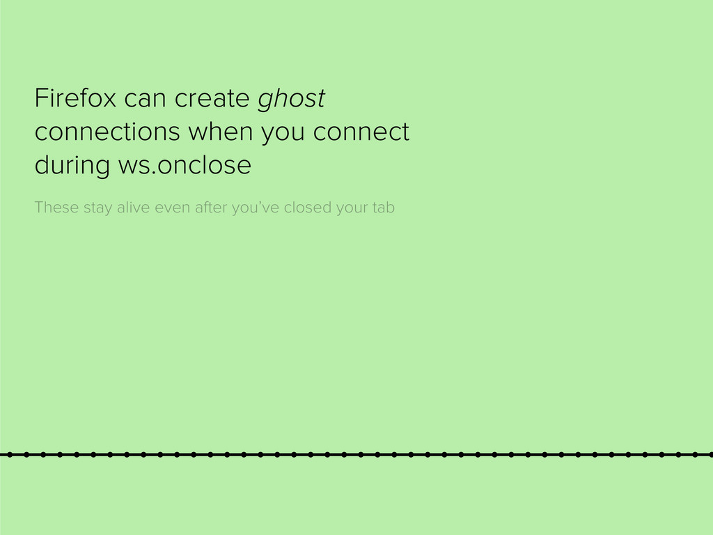 Firefox can create ghost connections when you c...