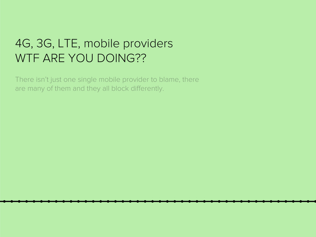 4G, 3G, LTE, mobile providers WTF ARE YOU DOING...