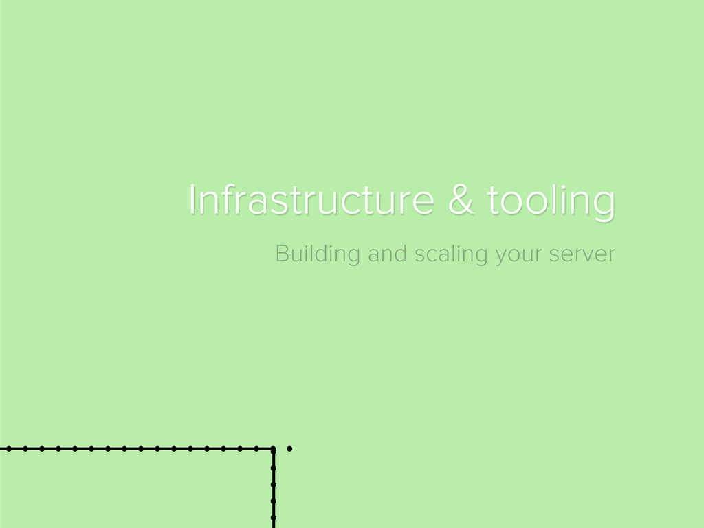 Building and scaling your server Infrastructure...