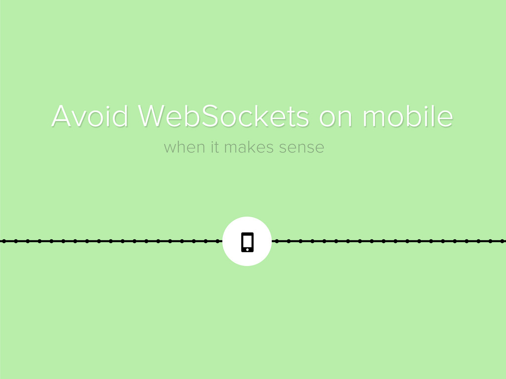 Avoid WebSockets on mobile when it makes sense