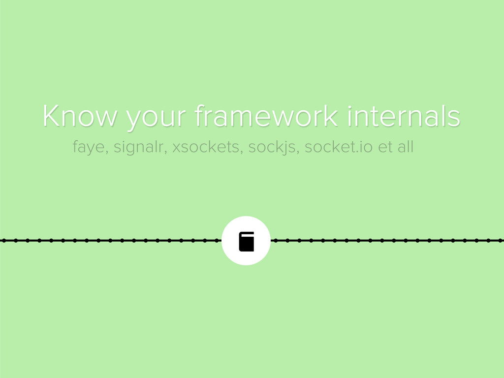 Know your framework internals faye, signalr, x...