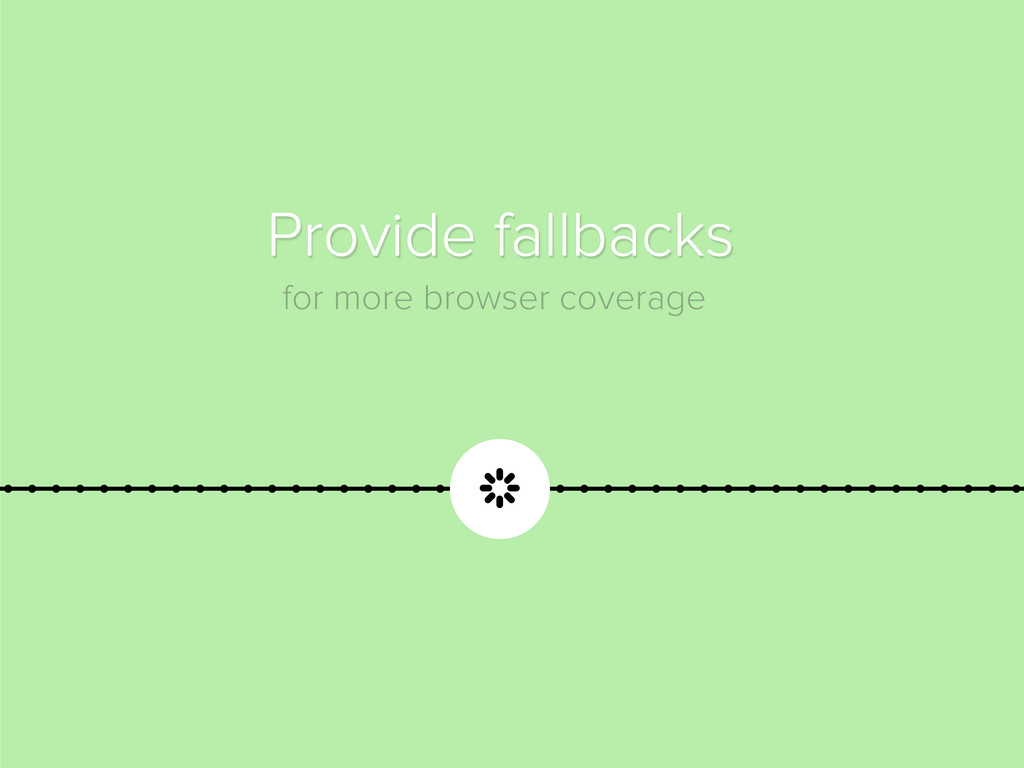  Provide fallbacks for more browser coverage