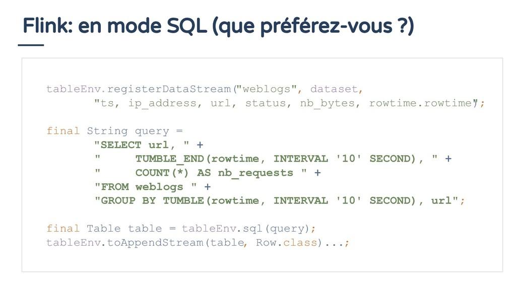 Flink: en mode SQL (que préférez-vous ?) tableE...