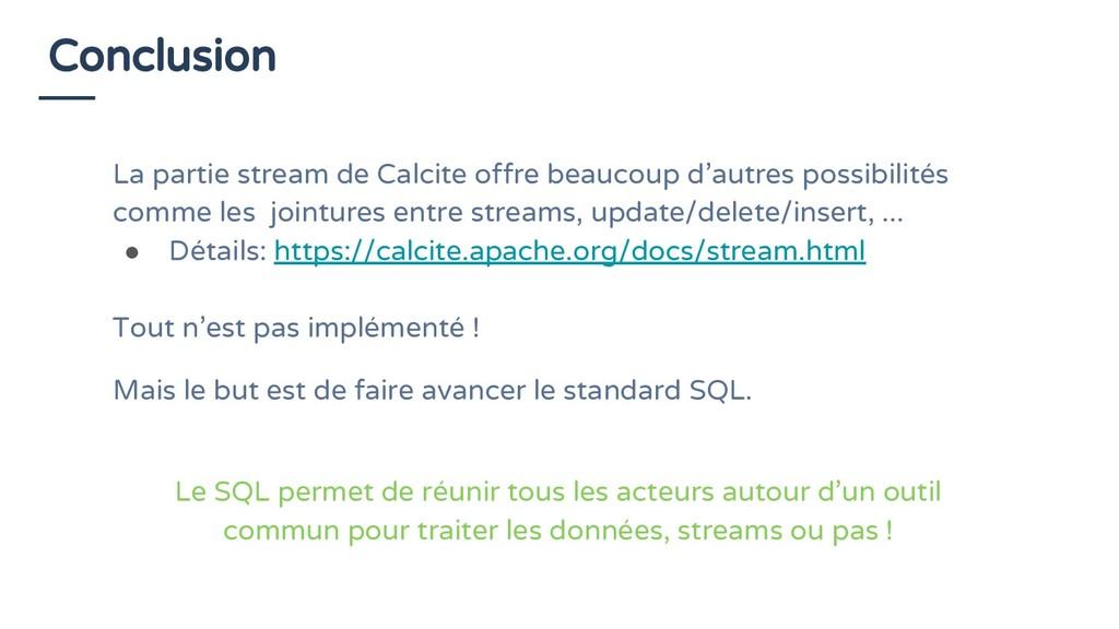 Conclusion La partie stream de Calcite offre be...