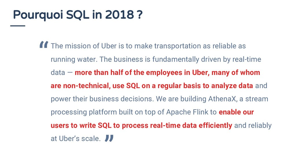 Pourquoi SQL in 2018 ? The mission of Uber is t...