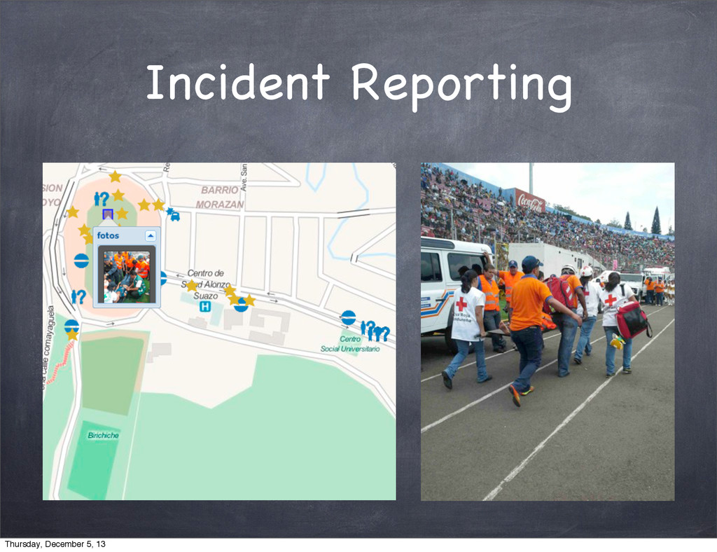 Incident Reporting Thursday, December 5, 13