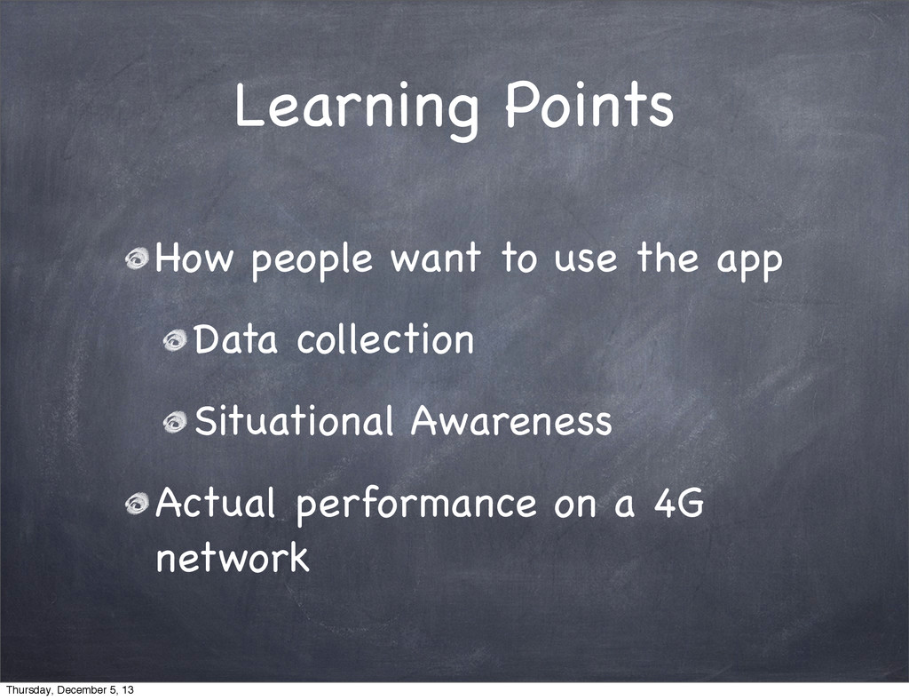 Learning Points How people want to use the app ...