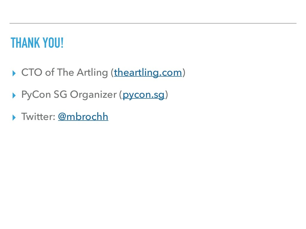 THANK YOU! ▸ CTO of The Artling (theartling.com...