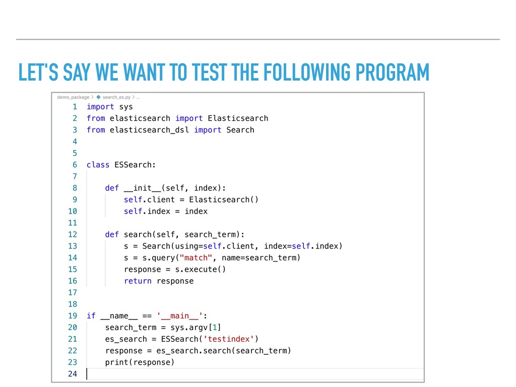 LET'S SAY WE WANT TO TEST THE FOLLOWING PROGRAM