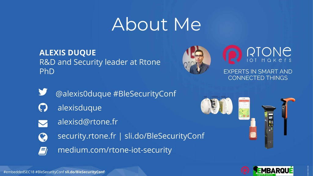 #embeddedSEC18 #BleSecurityConf About Me ALEXIS...