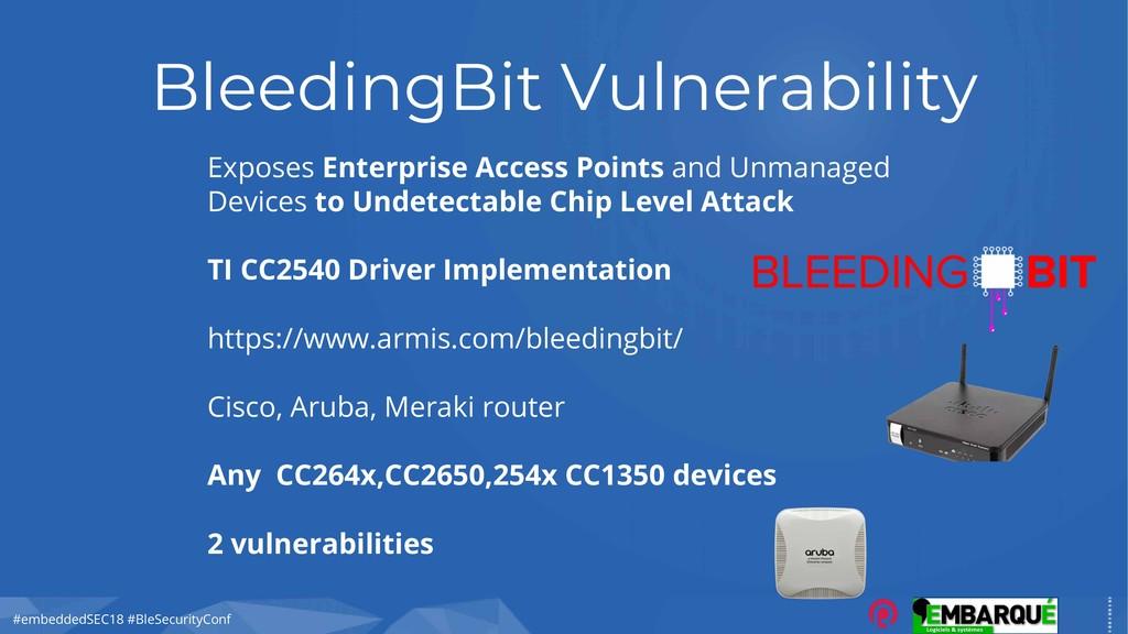#embeddedSEC18 #BleSecurityConf BleedingBit Vul...