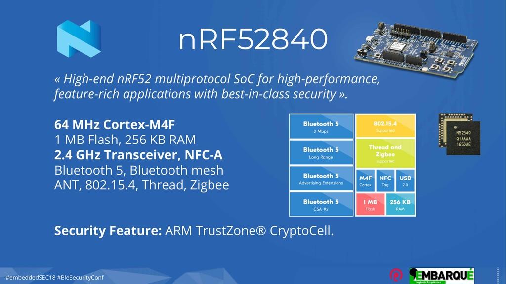 #embeddedSEC18 #BleSecurityConf nRF52840 « High...