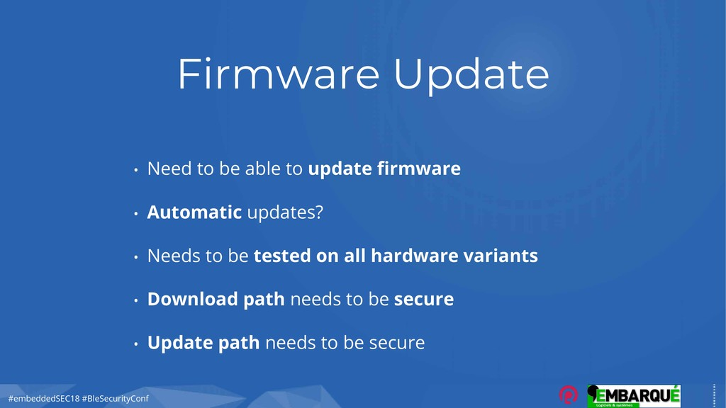 #embeddedSEC18 #BleSecurityConf Firmware Update...