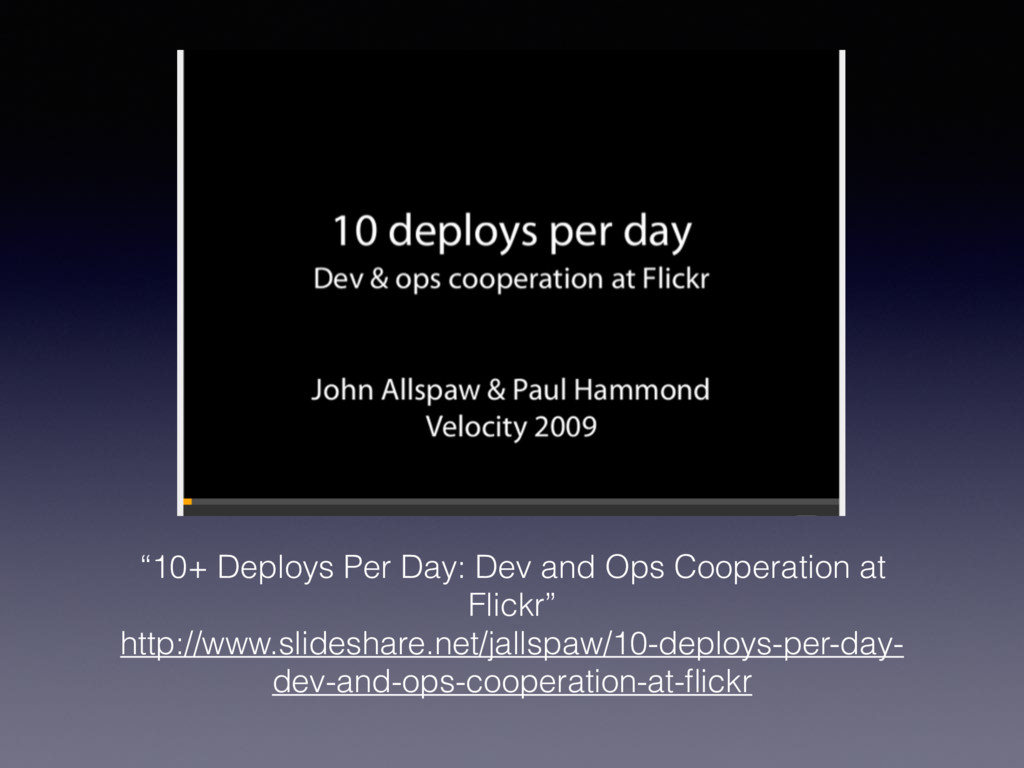 """10+ Deploys Per Day: Dev and Ops Cooperation a..."