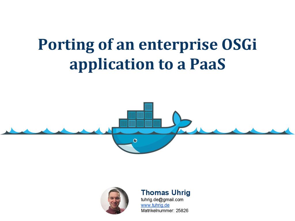 Porting of an enterprise OSGi application to a ...