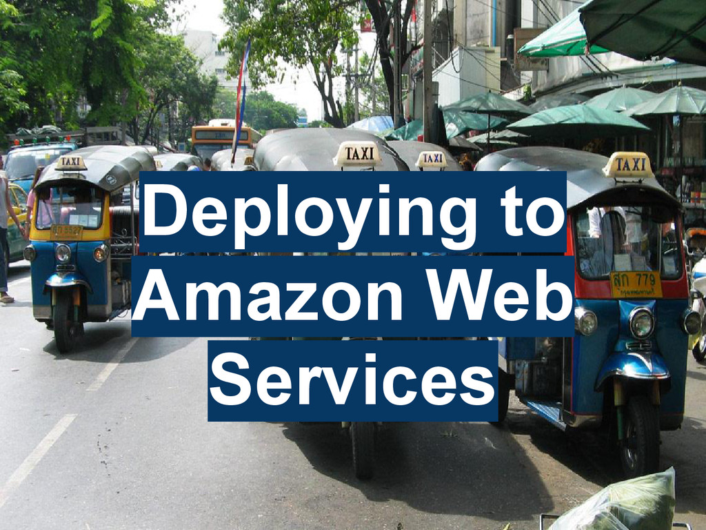 Deploying to Amazon Web Services