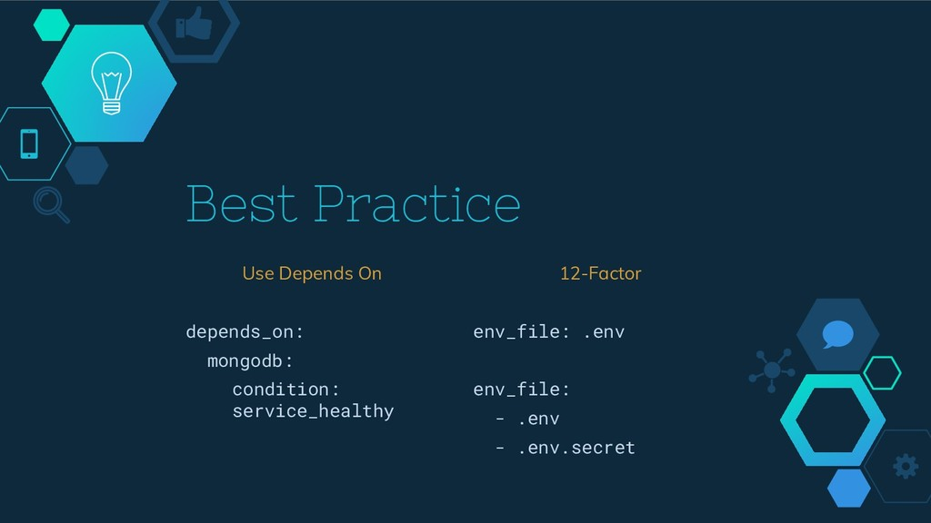 Best Practice Use Depends On depends_on: mongod...