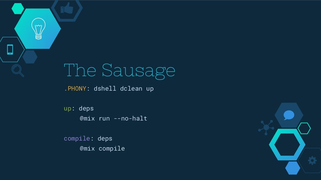 The Sausage .PHONY: dshell dclean up up: deps @...