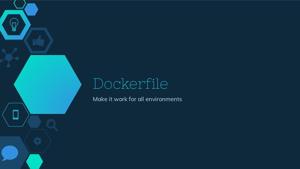 Dockerfile Make it work for all environments