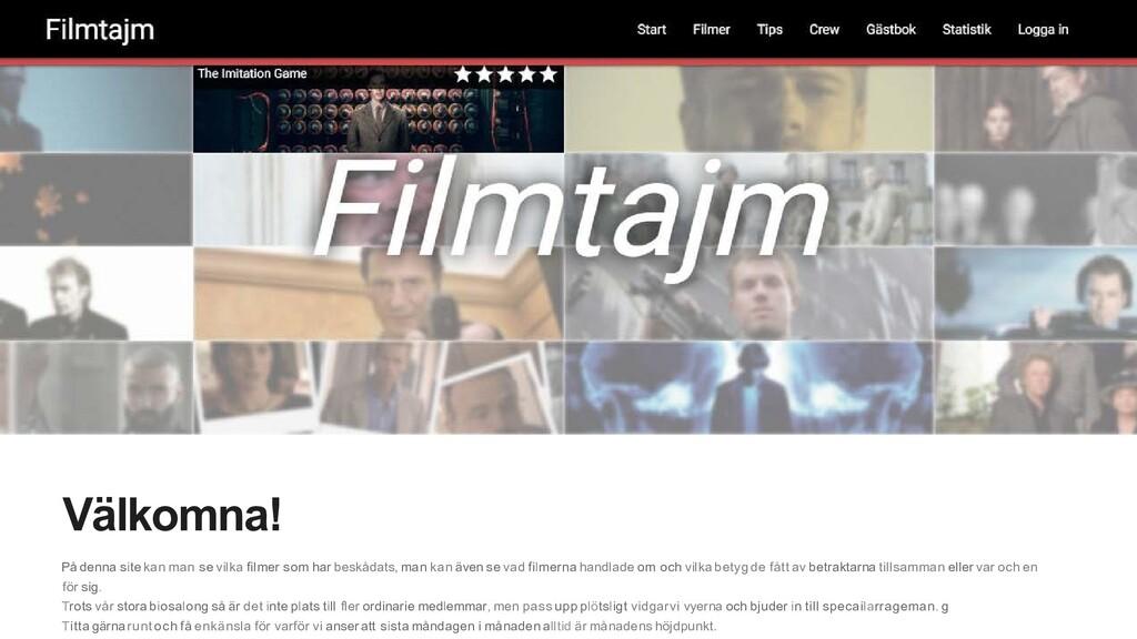 Välkomna! På denna site kan man se vilka filmer...