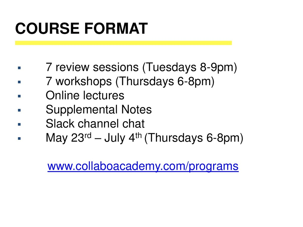 COURSE FORMAT ▪ 7 review sessions (Tuesdays 8-9...