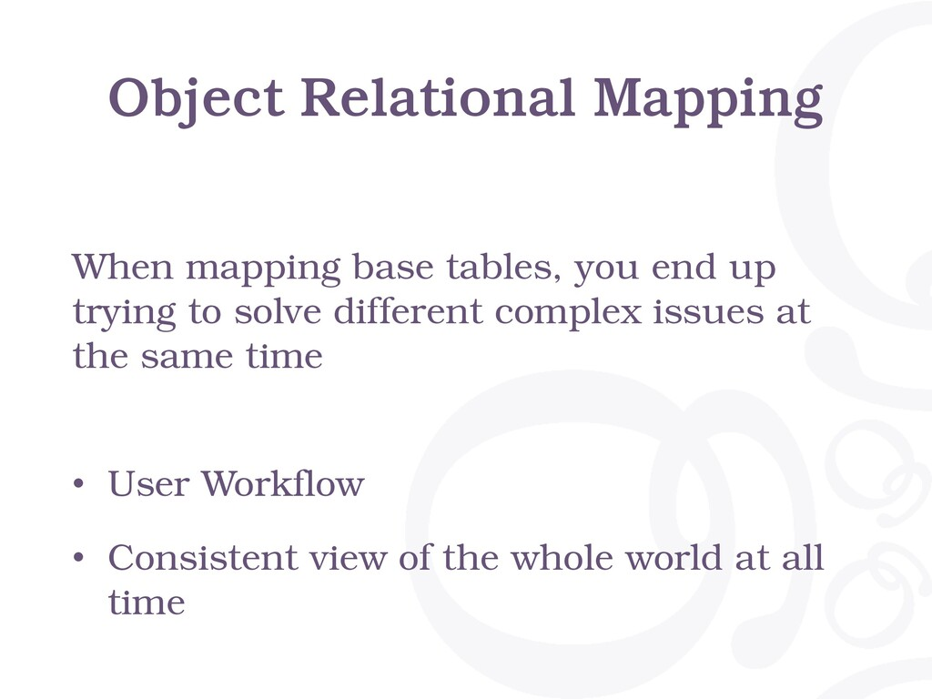 Object Relational Mapping • User Workflow • Con...