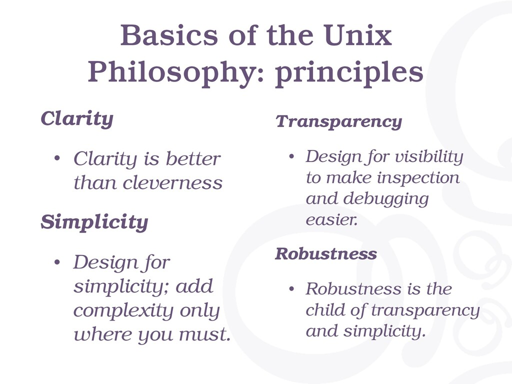 Basics of the Unix Philosophy: principles Clari...