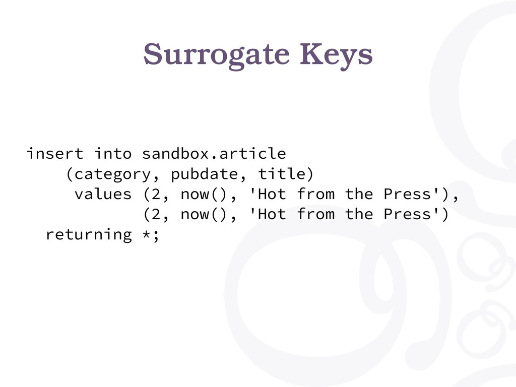 Surrogate Keys insert into sandbox.article (cat...