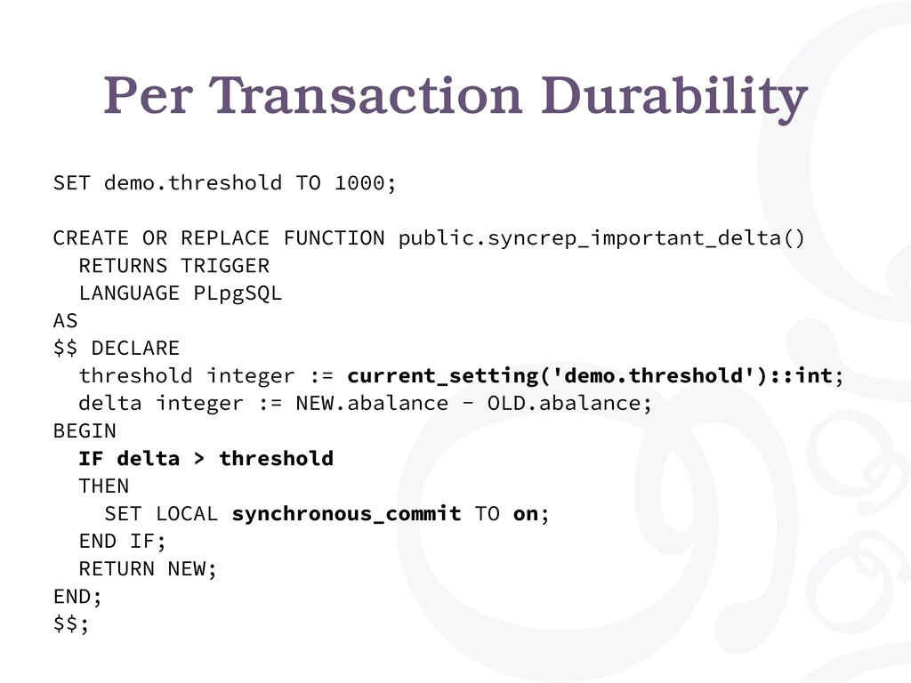 Per Transaction Durability SET demo.threshold T...