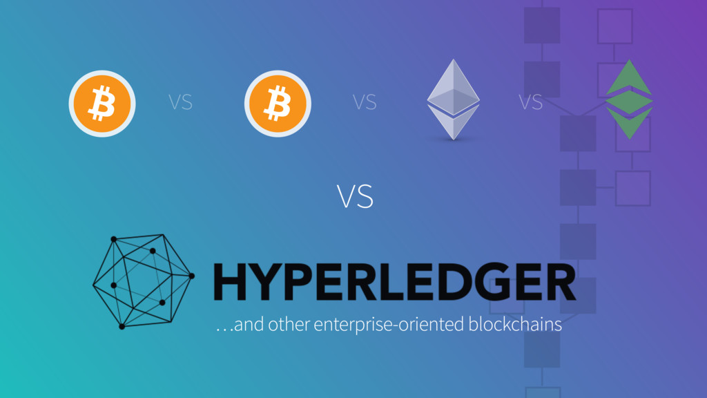 vs …and other enterprise-oriented blockchains v...