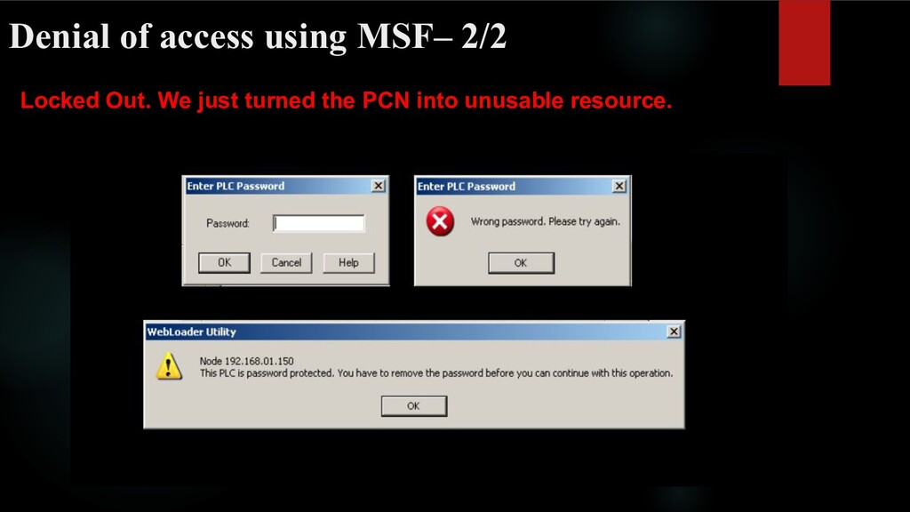 Denial of access using MSF– 2/2 Locked Out. We ...