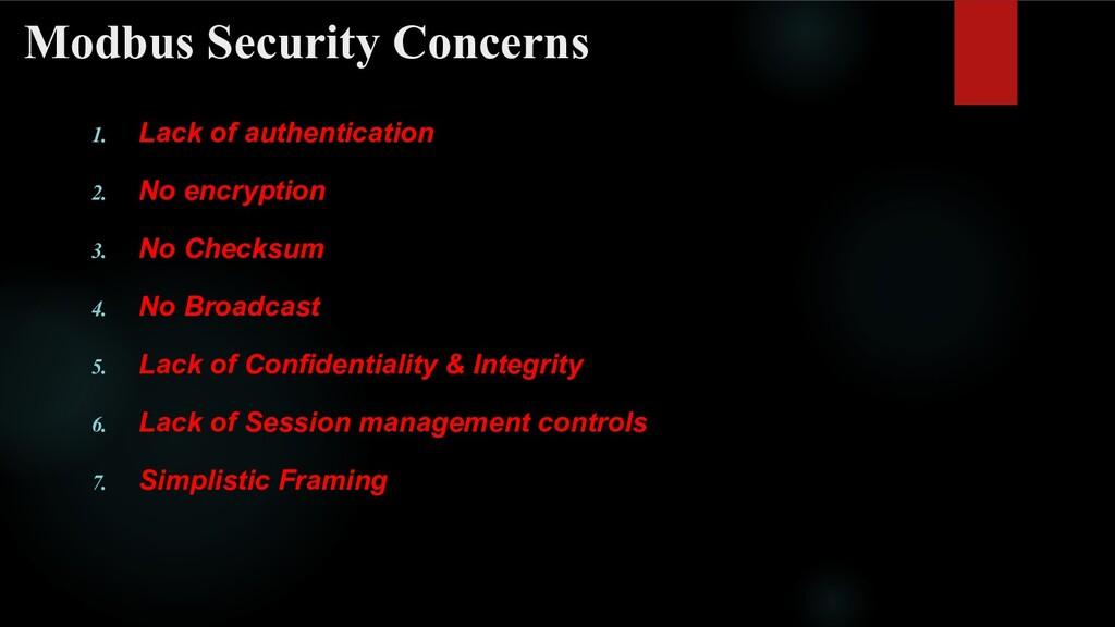 Modbus Security Concerns 1. Lack of authenticat...