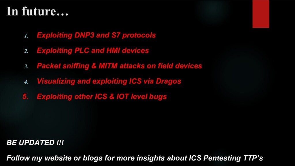 In future… 1. Exploiting DNP3 and S7 protocols ...