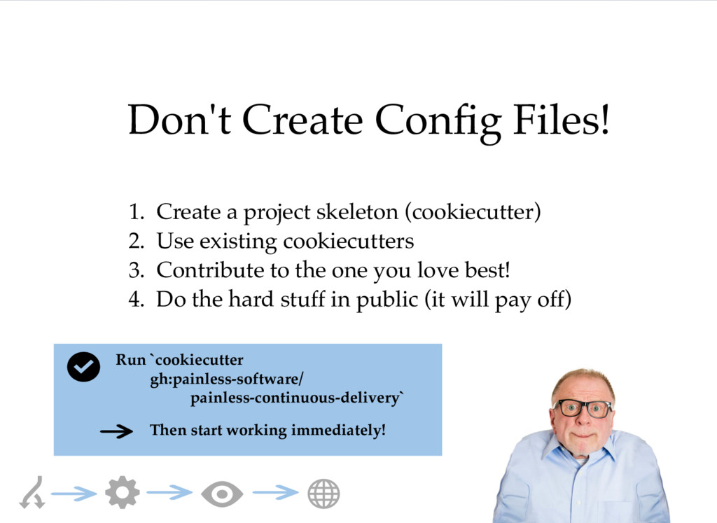 Don't Create Config Files! 1. Create a project s...