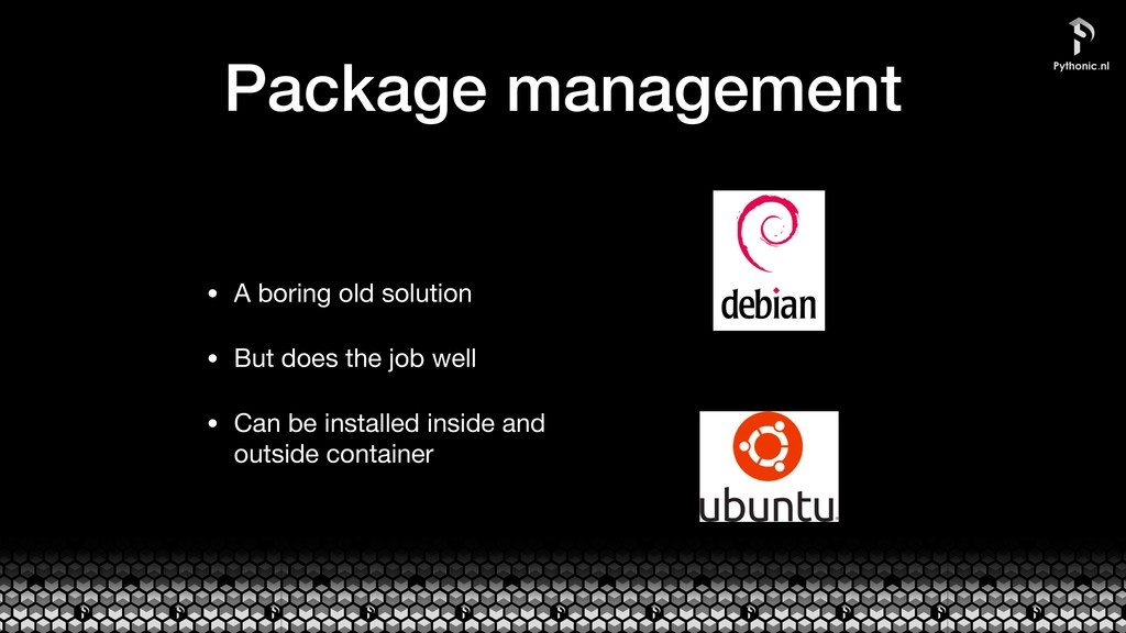 Package management • A boring old solution  • B...