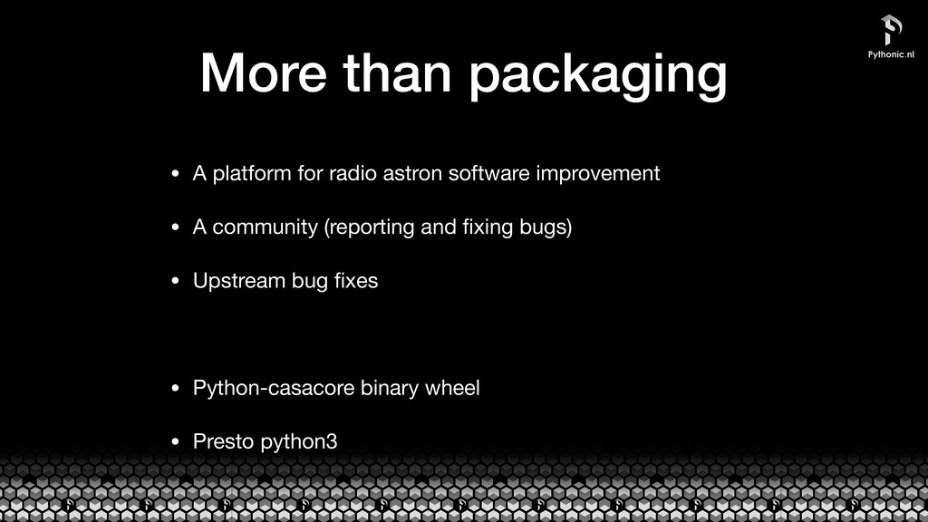 More than packaging • A platform for radio astr...