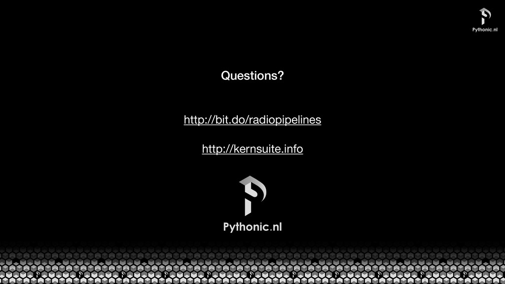Questions? http://bit.do/radiopipelines  http:/...