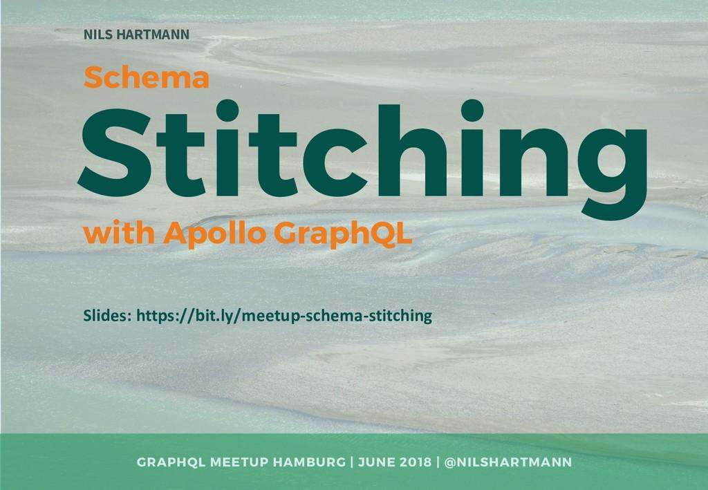 Stitching NILS HARTMANN Slides: https://bit.ly/...