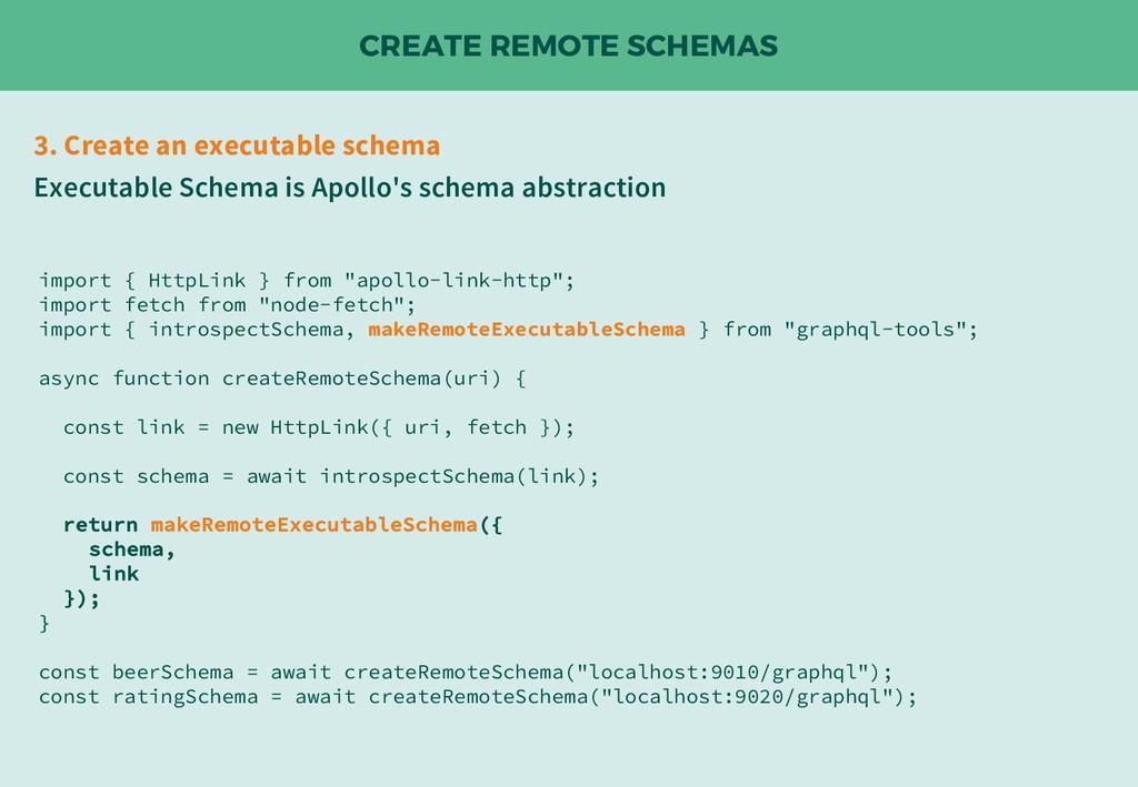CREATE REMOTE SCHEMAS 3. Create an executable s...