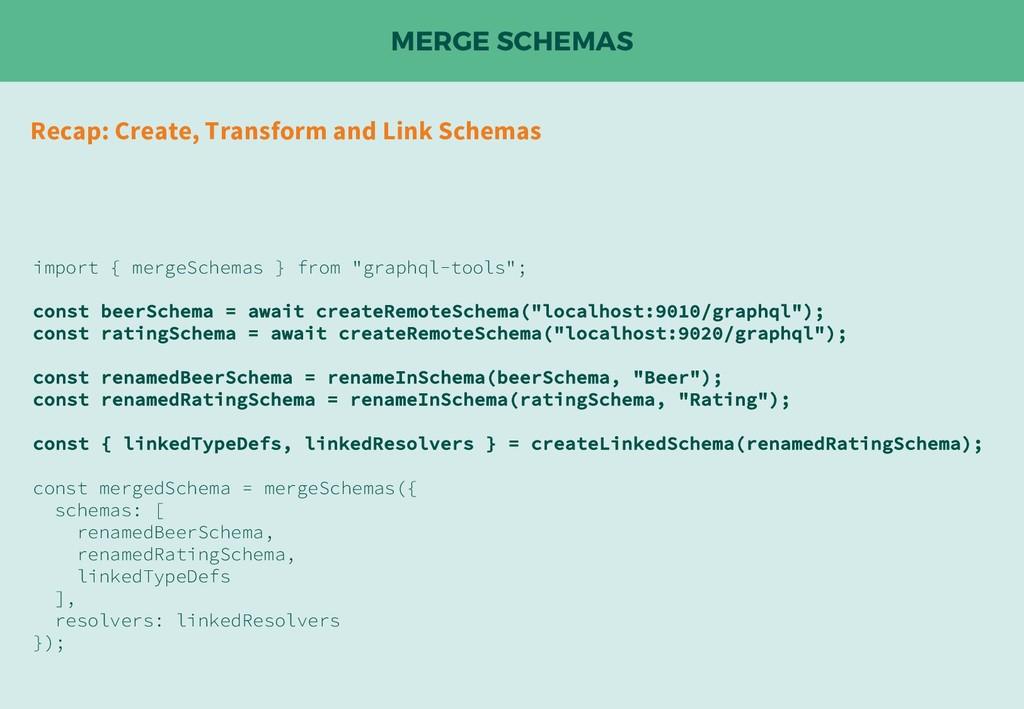 MERGE SCHEMAS Recap: Create, Transform and Link...