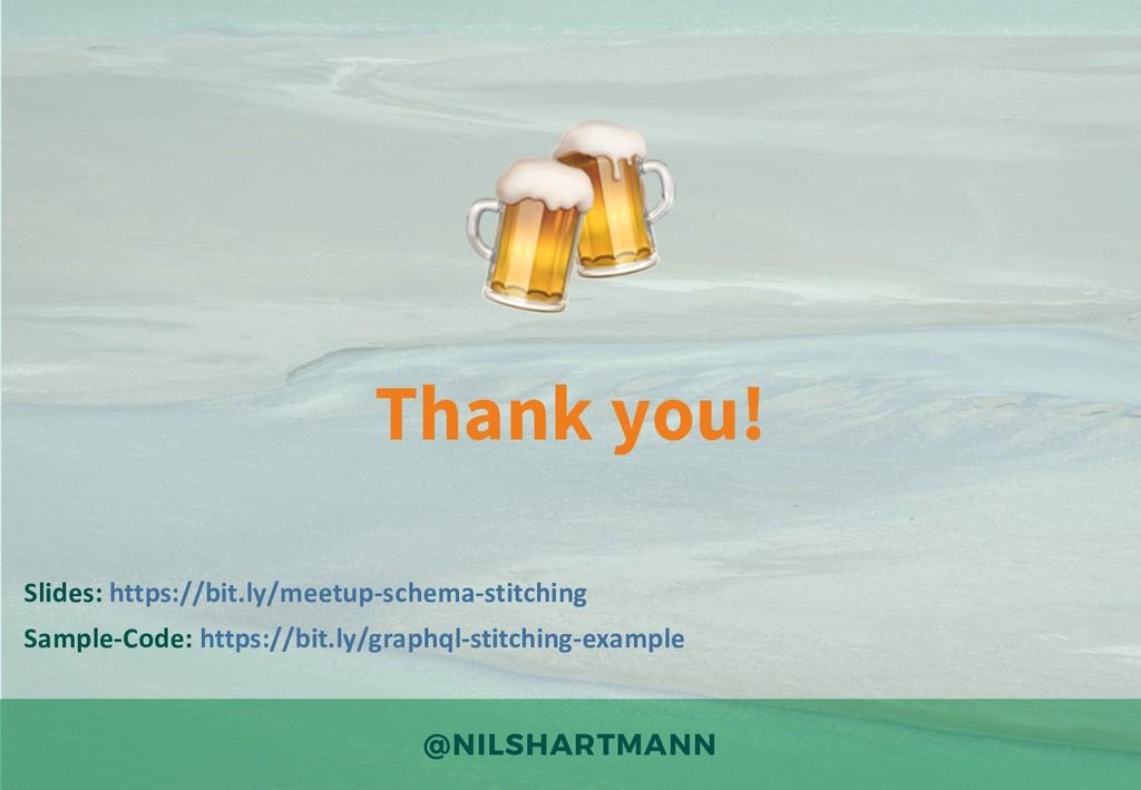Thank you! Slides: https://bit.ly/meetup-schema...
