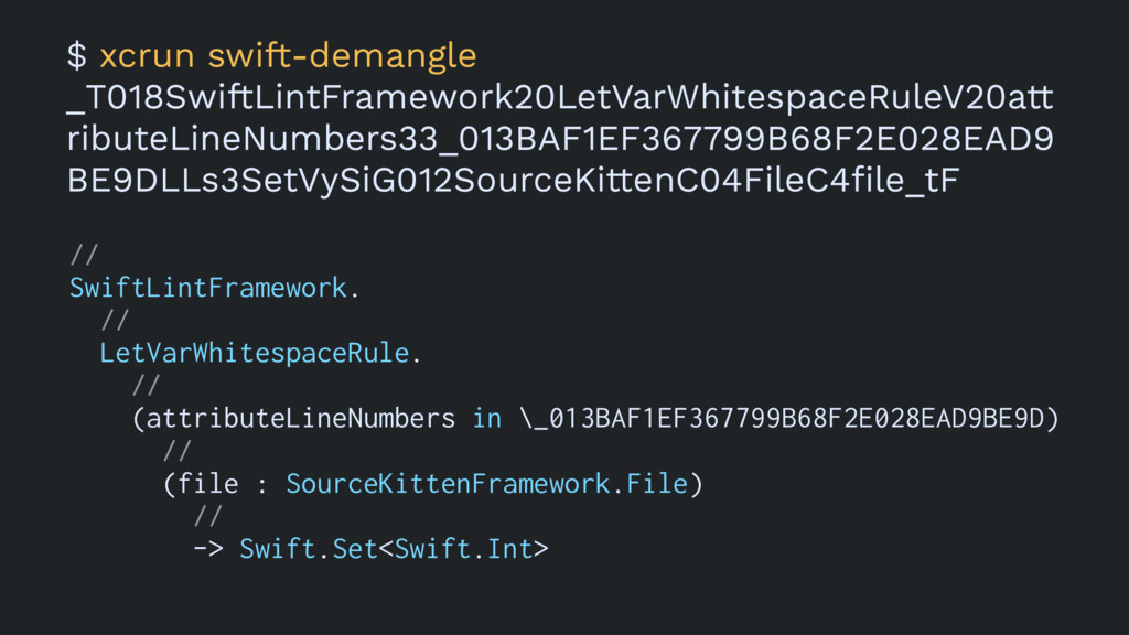 $ xcrun swift-demangle _T018SwiftLintFramework2...