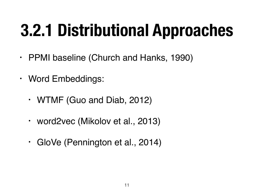 3.2.1 Distributional Approaches • PPMI baseline...