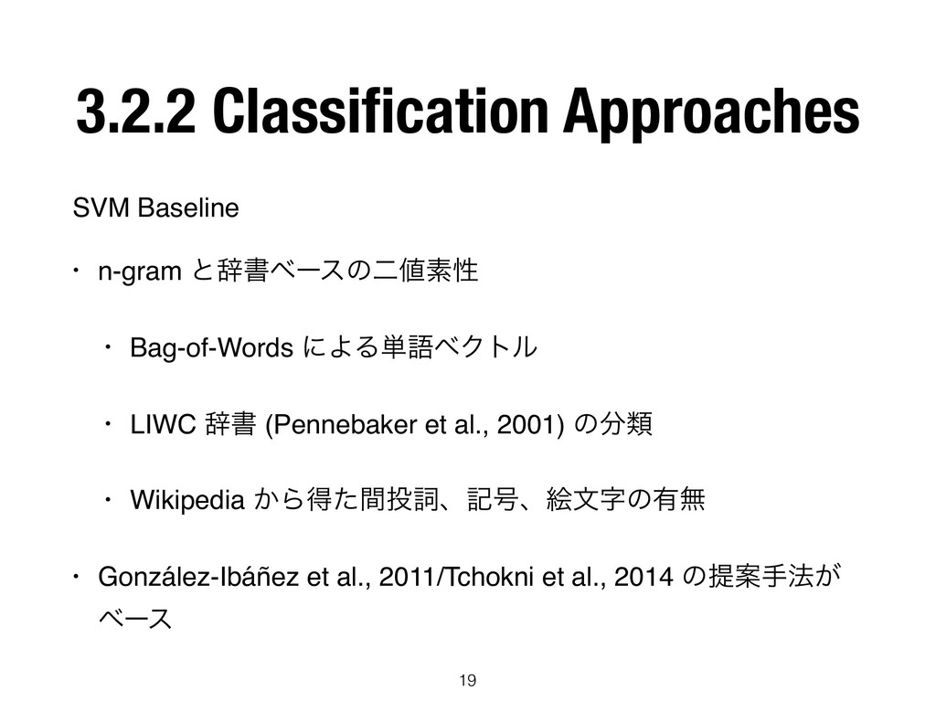 3.2.2 Classification Approaches SVM Baseline • n...