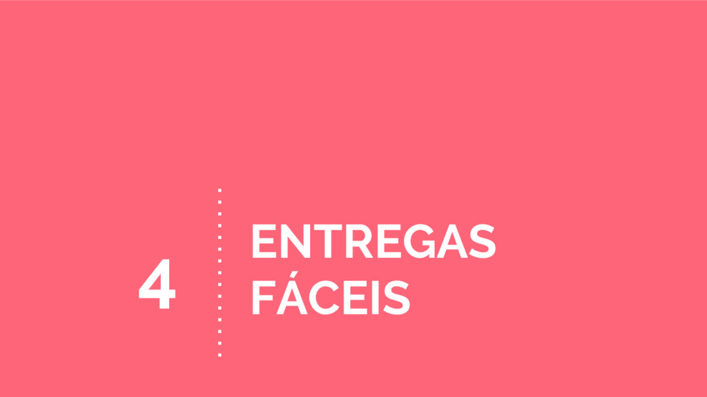 ENTREGAS FÁCEIS 4