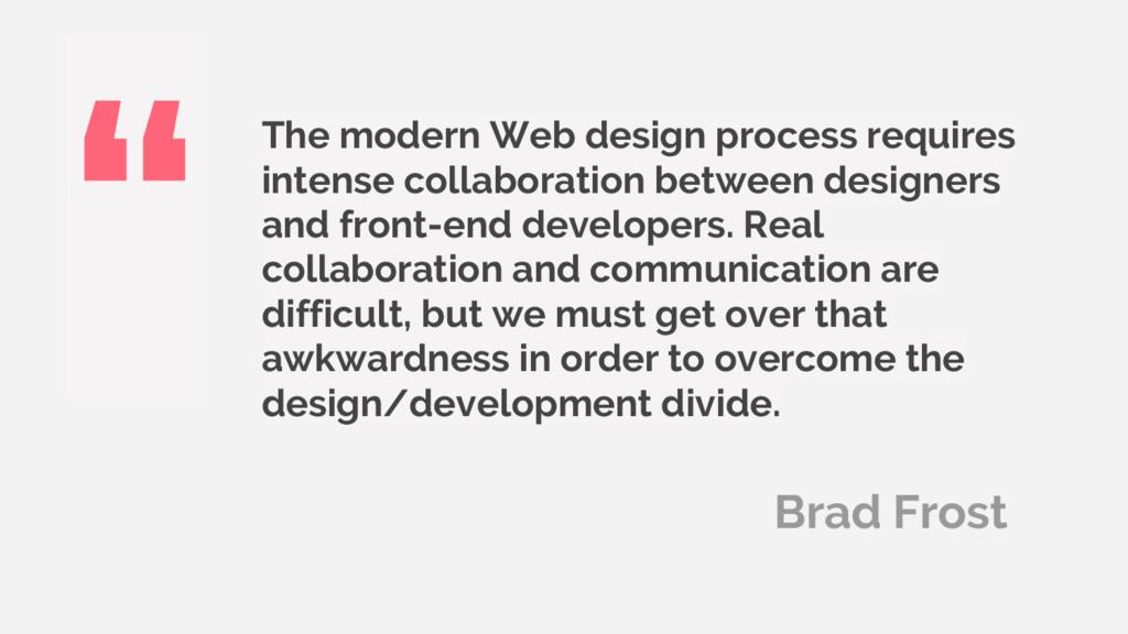 The modern Web design process requires intense ...