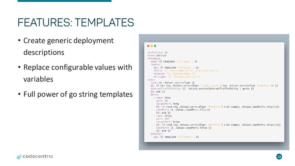 • Create generic deployment descriptions • Repl...