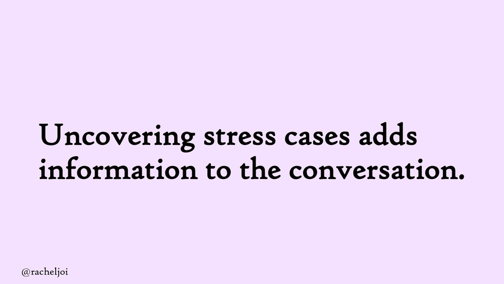 Uncovering stress cases adds information to the...