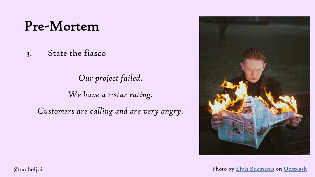 Pre-Mortem 3. State the fiasco Our project fail...