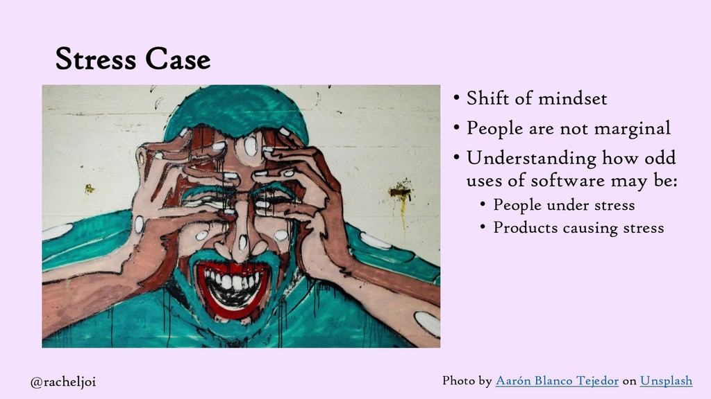 Stress Case • Shift of mindset • People are not...